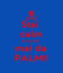Stai  calm si nu-mi  mai da PALMI! - Personalised Poster A4 size