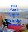 Stai Calm Si Prinde Muste - Personalised Poster A4 size