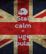 Stai calm si suge pula - Personalised Poster A4 size