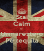 Stai Calm si  Urmareste-o Pe tequila - Personalised Poster A4 size