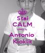 Stai CALM UNU E  Antonio  Kioklit - Personalised Poster A4 size