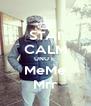 STAI CALM UNU E  MeMe Mrr - Personalised Poster A4 size