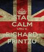STAI  CALM UNU E RICHARD PRINTZU - Personalised Poster A4 size
