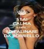 STAI CALMA E FATTI  SDITALINARE DA BORRIELLO - Personalised Poster A4 size