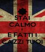STAI CALMO E E FATTI I CAZZI TUOI - Personalised Poster A4 size