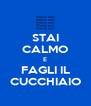 STAI CALMO E FAGLI IL CUCCHIAIO - Personalised Poster A4 size