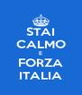 STAI CALMO E FORZA ITALIA - Personalised Poster A4 size