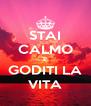 STAI CALMO E GODITI LA VITA - Personalised Poster A4 size