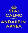 STAI CALMO E NON ANDARE IN  APNEA - Personalised Poster A4 size