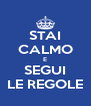 STAI CALMO E SEGUI LE REGOLE - Personalised Poster A4 size