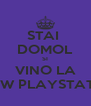 STAI  DOMOL SI VINO LA SNOW PLAYSTATION - Personalised Poster A4 size