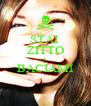 STAI  ZITTO E BACIAMI  - Personalised Poster A4 size