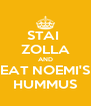 STAI  ZOLLA AND EAT NOEMI'S HUMMUS - Personalised Poster A4 size