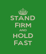 STAND FIRM AND HOLD FAST - Personalised Poster A4 size