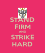 STAND FIRM AND STRIKE HARD - Personalised Poster A4 size