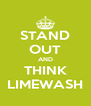 STAND OUT AND THINK LIMEWASH - Personalised Poster A4 size