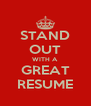 STAND OUT WITH A GREAT RESUME - Personalised Poster A4 size