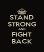 STAND STRONG AND FIGHT BACK - Personalised Poster A4 size