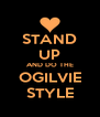 STAND UP AND DO THE OGILVIE STYLE - Personalised Poster A4 size