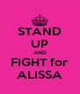STAND UP AND FIGHT for ALISSA - Personalised Poster A4 size
