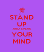 STAND UP AND SPEAK YOUR MIND - Personalised Poster A4 size