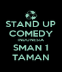 STAND UP COMEDY INDONESIA SMAN 1 TAMAN - Personalised Poster A4 size