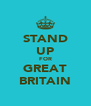 STAND UP FOR GREAT BRITAIN - Personalised Poster A4 size