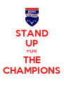 STAND UP FOR THE CHAMPIONS - Personalised Poster A4 size