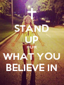 STAND UP FOR WHAT YOU BELIEVE IN - Personalised Poster A4 size