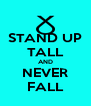 STAND UP TALL AND NEVER FALL - Personalised Poster A4 size