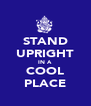 STAND UPRIGHT IN A COOL PLACE - Personalised Poster A4 size