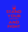 STAND YOUR GROUND AND FIGHT - Personalised Poster A4 size