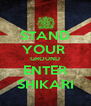 STAND YOUR  GROUND ENTER SHIKARI - Personalised Poster A4 size