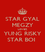 STAR GYAL MEGZY LOVEZ YUNG RISKY STAR BOI  - Personalised Poster A4 size