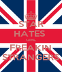 STAR HATES  GIRL FREAKIN STRANGERS - Personalised Poster A4 size
