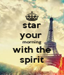 star your  morning with the spirit - Personalised Poster A4 size