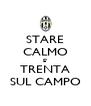 STARE CALMO E' TRENTA SUL CAMPO - Personalised Poster A4 size