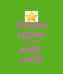 STARS NOW! SHARE AND  LIKE! - Personalised Poster A4 size