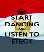 START DANCING AND LISTEN TO ETECK - Personalised Poster A4 size