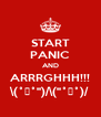 START PANIC AND ARRRGHHH!!! \(˚☐˚'')/\(''˚☐˚)/ - Personalised Poster A4 size