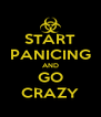 START PANICING AND GO CRAZY - Personalised Poster A4 size