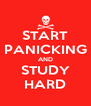 START PANICKING AND STUDY HARD - Personalised Poster A4 size