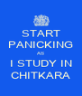 START PANICKING AS I STUDY IN CHITKARA - Personalised Poster A4 size