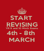 START  REVISING YR 9 and 10 Mock Exams 4th - 8th  MARCH - Personalised Poster A4 size