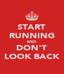 START RUNNING AND DON'T LOOK BACK - Personalised Poster A4 size