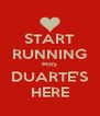 START RUNNING MRS DUARTE'S HERE - Personalised Poster A4 size