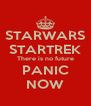 STARWARS STARTREK There is no future PANIC NOW - Personalised Poster A4 size