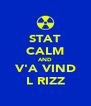 STAT CALM AND V'A VIND L RIZZ - Personalised Poster A4 size