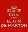 STATE BON E BEVI EL GIN DE MARTON - Personalised Poster A4 size