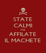 STATE CALMI MA AFFILATE IL MACHETE - Personalised Poster A4 size
